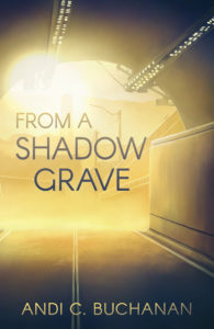 Cover image of From a Shadow Grave, by Andi C. Buchanan