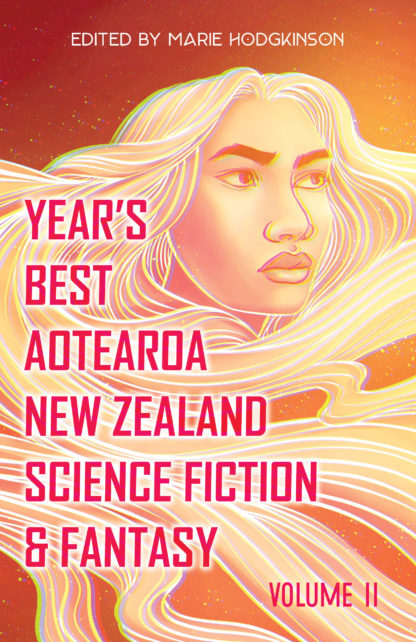 Front cover image of Year's Best Aotearoa New Zealand Science Fiction & Fantasy, Volume 2, edited by Marie Hodgkinson