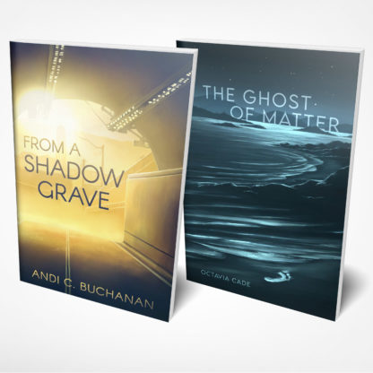 Image showing front covers of Andi C Buchanan's FROM A SHADOW GRAVE and Octavia Cade's THE GHOST OF MATTER